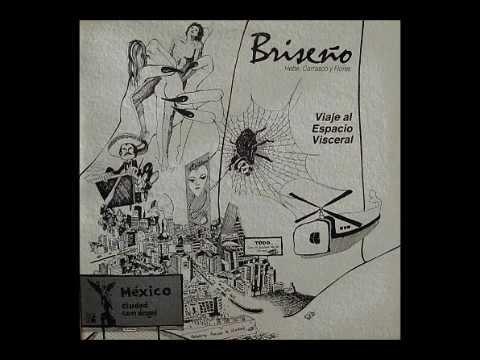 Guillermo Briseño - Viaje al Espacio Visceral (1981: Rock Mexicano)