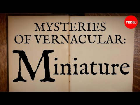 Video image: Mysteries of vernacular: Miniature - Jessica Oreck