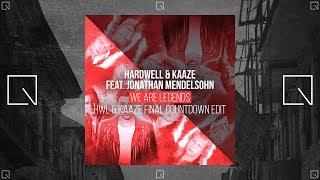 Hardwell KAAZE We Are Legends Hardwell KAAZE Final Countdown Edit