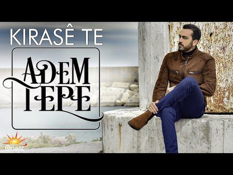 Adem Tepe - Kirasê Te