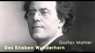 Mahler; Des Knaben Wunderhorn, Wer hat dies Liedlein erdacht.wmv