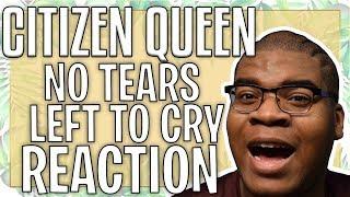 CITIZEN QUEEN - NO TEARS LEFT TO CRY (ARIANA GRANDE COVER) [REACTION] | REACTMAS 2018