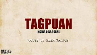 Moira Dela Torre - Tagpuan (Cover by Erik Santos) Lyrics