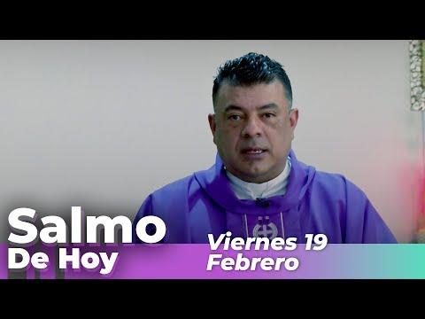 Salmo De Hoy, Viernes 19  De Febrero De 2021 - Cosmovision