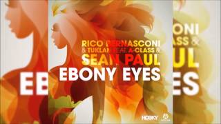 [DOWNLOAD] Rico Bernasconi & Tuklan feat. A-Class & Sean Paul - Ebony Eyes (Original Club Mix)
