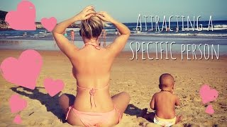 How To Attract A Specific Person/Soul Mate/Husband Using The Law of Attraction