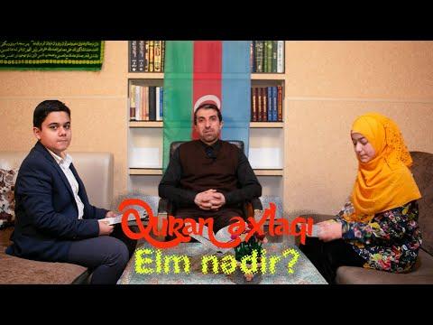 Quran əxlaqı |Elm nədir?  |Qonaq: İlahiyyatçı Fazil Ahmadli | Xədicə&Ələsgər
