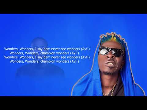 Shatta Wale -Wonders ft Olamide (Official Lyrics)