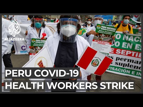 Peru COVID-19: Healthcare workers strike, demanding better conditions