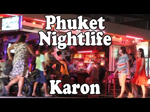 Phuket Nightlife Karon Beach: Bars, Restaurants, Shopping & Thai Street Food. Phuket Thailand