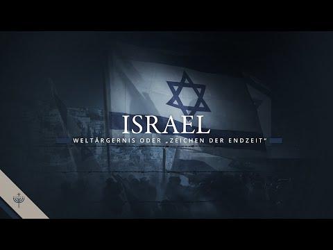 """Israel - Weltärgernis oder """"Zeichen der Endzeit""""?"""
