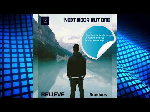 Next Door But One - Believe (Audio Jacker & Martin Thomas remix)