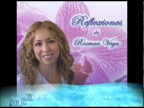 Reflexiones Para Ti Y Para Mi Ayer Recibi Flores Rosmar Vega Youtube