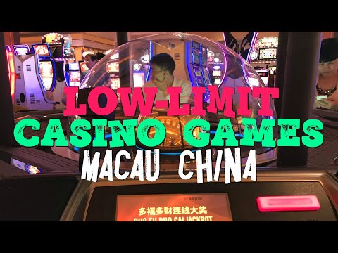 Low limit casino games in Macau China