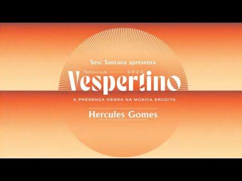 "<span class=""title"">VESPERTINO - Presença Negra na Música Erudita |HERCULES GOMES|</span>"