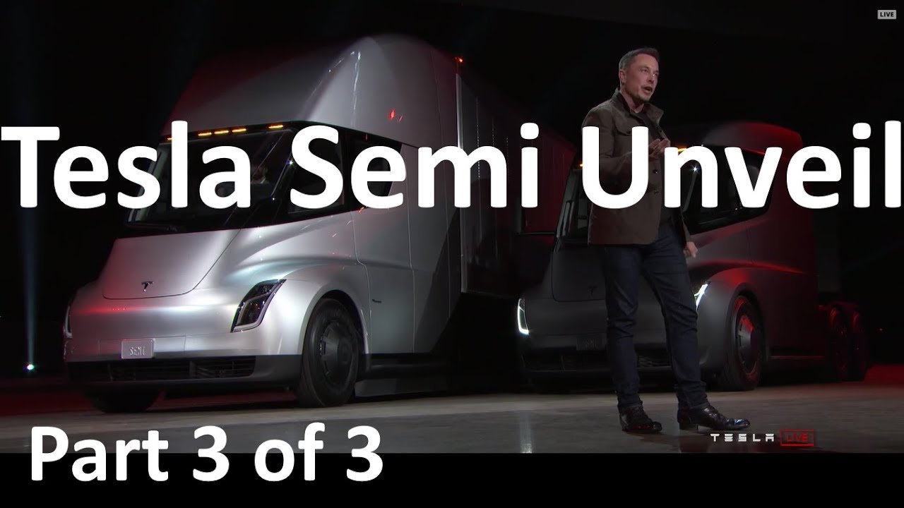 Elon Musk Unveils the Tesla Semi Truck - 2017-11-16 - P... | Doovi