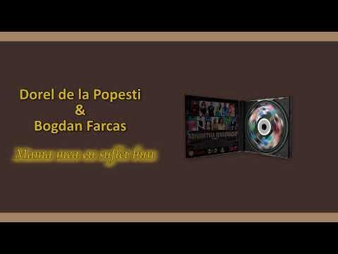 Dorel de la Popesti & Bogdan Farcas - Mama mea cu suflet bun (Official Track)