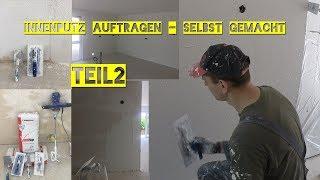 INNENPUTZ AUFTRAGEN - SELBST GEMACHT TEIL2 (fertigputz/scheuerputz) VLOG