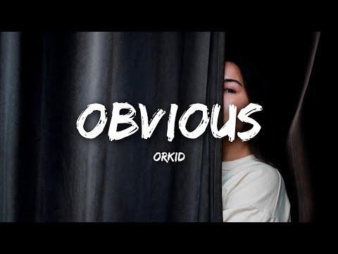 ORKID - Obvious (Lyrics)