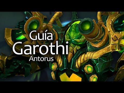 Guia Rapida: Garothi - normal, heroico y mitico - ANTORUS