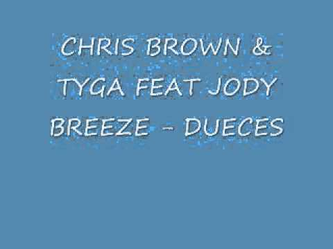 Chris Brown & Tyga ft. Jody Breeze - Deuces