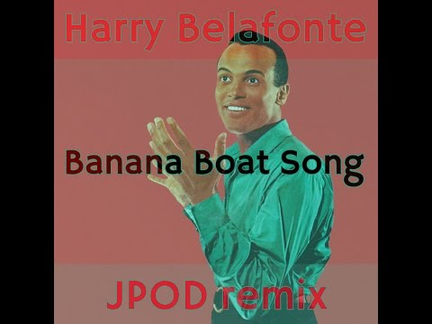 Harry Bellafonte - Banana Boat Song (JPOD Remix) [FREE]