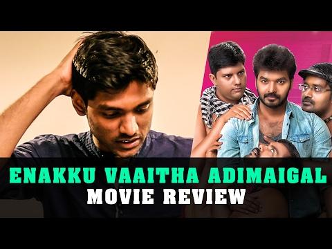 Enaku Vaaitha Adimaigal Review