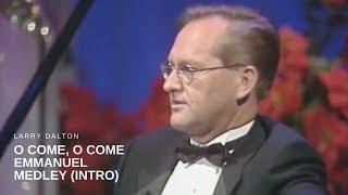 Larry Dalton - O Come, O Come Emmanuel Medley (Intro)