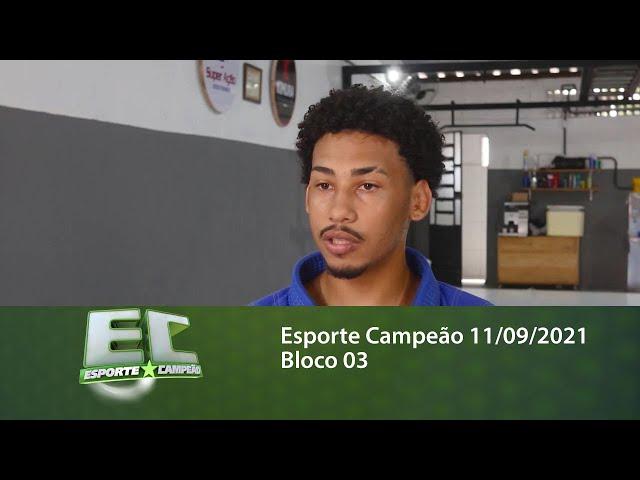Esporte Campeão 11/09/2021 - Bloco 03