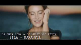 Sila  - Karanfil  ( DJ Onur Coba & DJ Musty MRC RemiX ) Resimi