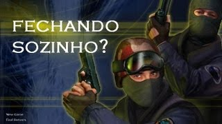CS 1.6 FECHANDO SOZINHO? SOLUÇÃO ENCONTRADA (2012)
