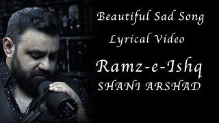 Shani Arshad - Ramz-e-Ishq (Lyrical Video)