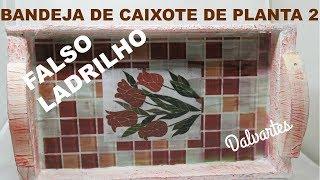 BANDEJA DE CAIXOTE E FALSO LADRILHO