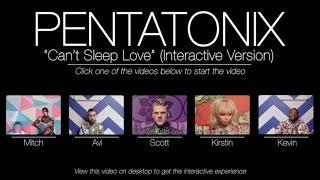 Download Mp3 Can't Sleep Love  Interactive Version  - Pentatonix