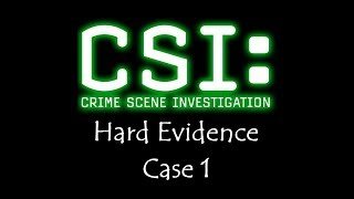 CSI - Hard Evidence - Case 1 - Gameplay - Walkthrough - NO COMMENTARY