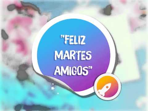 """Feliz Martes Amigos"" (Created with @Magisto) - YouTube"