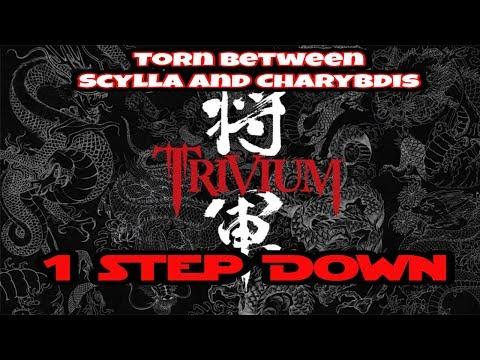 Trivium  - Torn Between Scylla And Charybdis (1 step down)