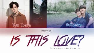 Download Lagu [EASY Color Coded Lyrics]  Tom Isara X Saintsup - Is This Love OST. Why R U The Series mp3
