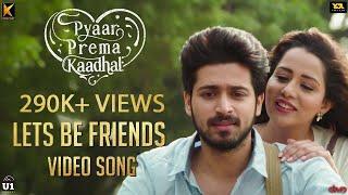 Pyaar Prema Kaadhal - Let's Be Friends | Harish Kalyan, Raiza Wilson | Yuvan Shankar Raja | Elan