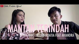 Gambar cover Mantan Terindah (Live Cover) Della Firdatia Feat Aviandra
