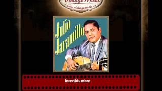 Julio Jaramillo – Incertidumbre