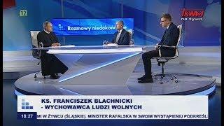 Rozmowy niedokończone: Ks. Franciszek Blachnicki – wychowawca ludzi wolnych cz.I