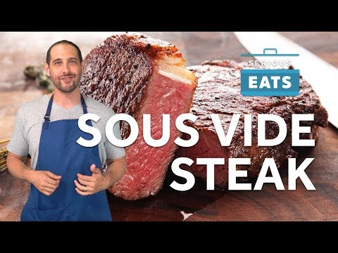 How To Sous Vide Steak | Serious Eats