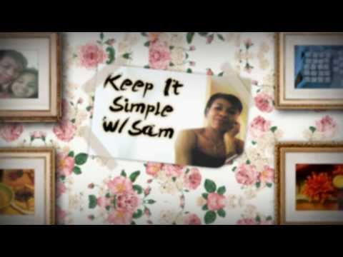 Keeping It Simple w/Sam
