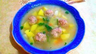 Суп с Фрикадельками / Суп с Фрикадельками и Вермишелью