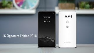 LG Signature Edition 6-inch QHD+ OLED display, 256GB storage First Look 2018