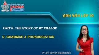 Ôn tập English lớp 10 - Community - Grammar - Pronunciation - Cadasa.vn