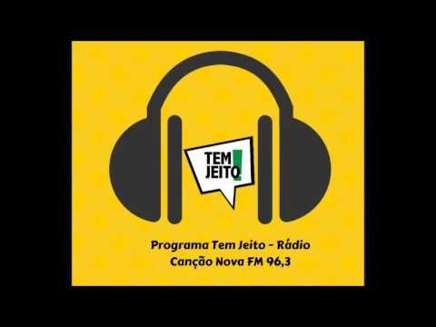 Programa Tem Jeito - Rádio Canção Nova FM - Tema: O que você aprendeu com a sua mãe?