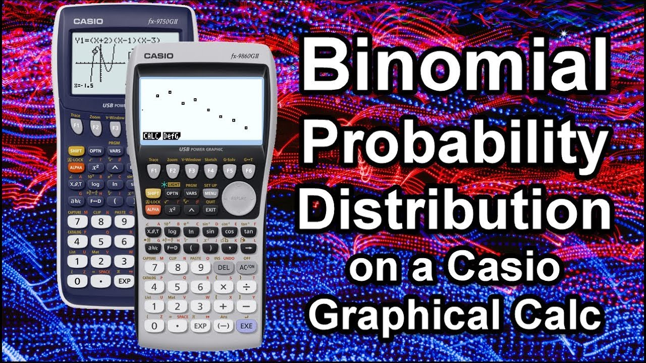 Binomial Probability Distribution with a Casio Graphical Calculator