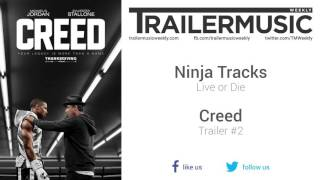 Creed - Trailer #2 Music #1 (Ninja Tracks - Live or Die)